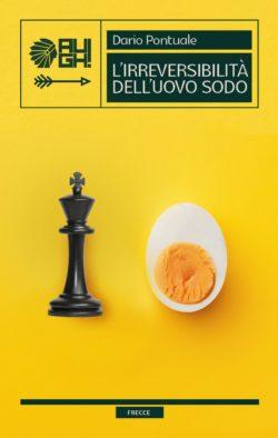 L'irreversibilità dell'uovo sodo