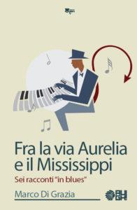 Fra la via Aurelia e il Mississippi